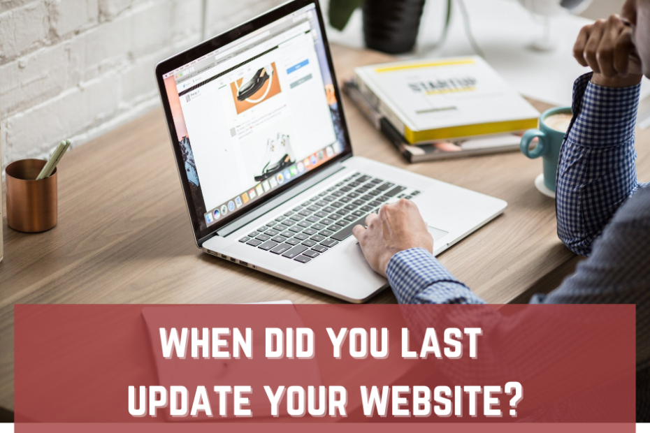 when did you last update your website